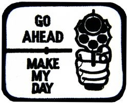 Go Ahead Make My Day Small Patch (3 inch)