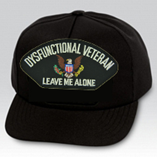 Dysfunctional Veteran/Leave Me Alone with US Insignia Black Ball Cap US Made