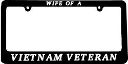 Wife of a Vietnam Veteram License Plate Frame (6.5 x 12.5 inch)